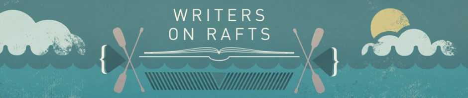 Writers on Rafts